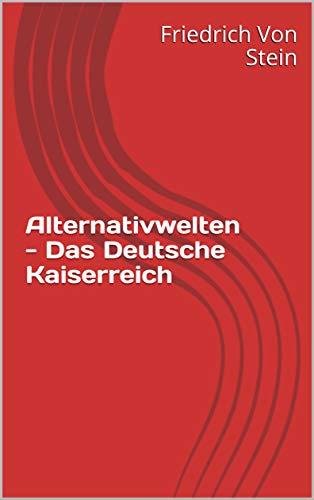 Alternativwelten - Das Deutsche Kaiserreich