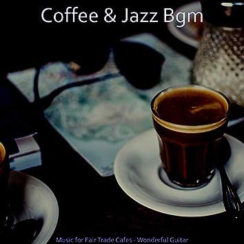 Music for Fair Trade Cafes - Wonderful Guitar