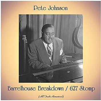 Barrelhouse Breakdown / 627 Stomp (All Tracks Remastered)