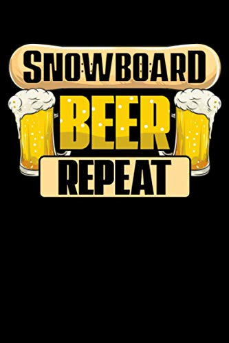Snowboard Beer Repeat: Snowboard Beer Repeat Funny Snowboarder Mountain Party Themed Blank Notebook - Perfect Lined Composition Notebook For ... - Gratitude & Reflection (120 Pages, 6