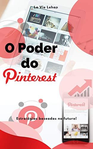O Poder do Pinterest: Estratégias baseadas no futuro