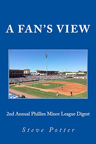 2nd Annual Phillies Minor League Digest: A Fan's View (Phillies Minor League Annual Digests) (English Edition)
