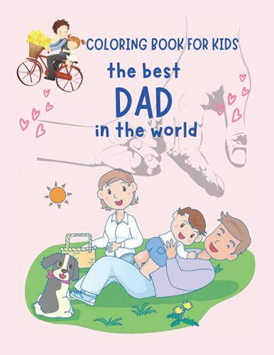 the best DAD in the world: the best DAD in the world, a coloring book for...