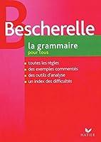 Le Nouveau Bescherelle. La grammaire pour tous. Dictionnaire de la grammaire francaise en 27 chapitres. (Lernmaterialien)