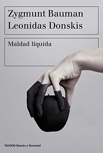Maldad líquida: Vivir sin alternativas (Estado y Sociedad) (Spanish Edition)