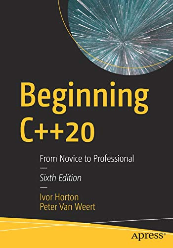 Beginning C++20: From Novice to Professional