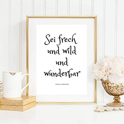 Kunstdruck ungerahmt Din A4 - Sei frech und wild und wunderbar - Astrid Lindgren - Spruch, Zitat, Motivation, Lebensweisheit, Druck, Bild, Poster