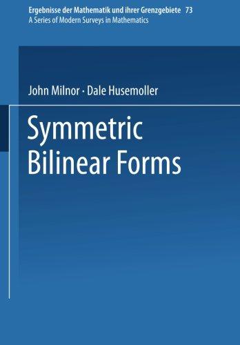 Symmetric Bilinear Forms (Ergebnisse der Mathematik und ihrer Grenzgebiete. 2. Folge)