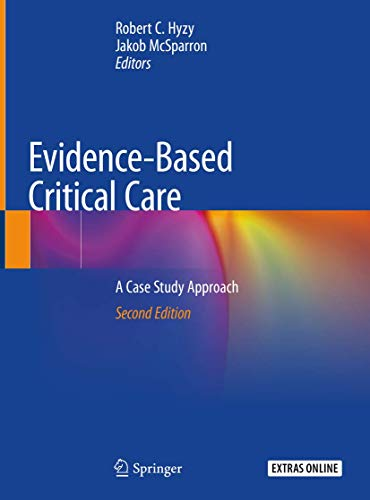 Compare Textbook Prices for Evidence-Based Critical Care: A Case Study Approach 2nd ed. 2020 Edition ISBN 9783030267094 by Hyzy, Robert C.,McSparron, Jakob