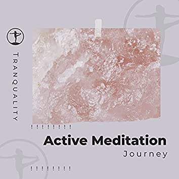 ! ! ! ! ! ! ! ! Active Meditation Journey   ! ! ! ! ! ! ! !