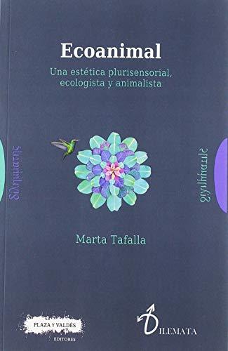ECOANIMAL: Una estética plurisensorial, ecologista y animalista (Dilemata)