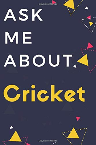 Notebook Ask Me About Cricket: White Yellow Cricket Journal...Novelty Cricket Lovers Gift