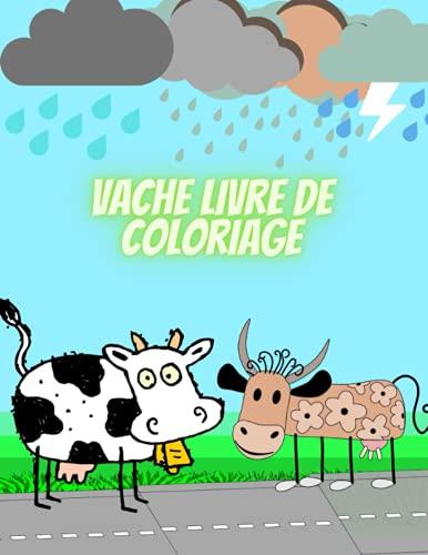 Vache Livre de Coloriage: Cahier De Coloriage de Vache