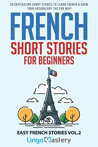 French Short Stories for Beginners 20 Captivating Short Stories to Learn French Grow Your Vocabulary product image
