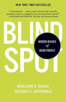Blindspot: Hidden Biases of Good People by [Mahzarin R. Banaji, Anthony G. Greenwald]