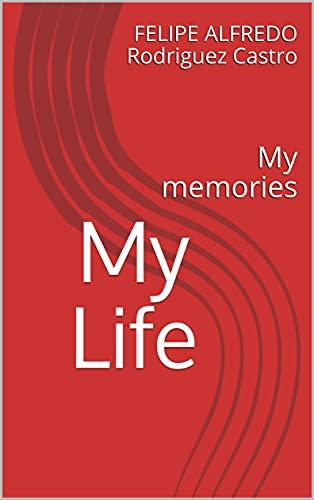 My Life : My memories (My Life en papel nº 1) (Spanish Edition)