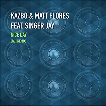 Nice Day (feat. Singer Jay) (Jah Remix)