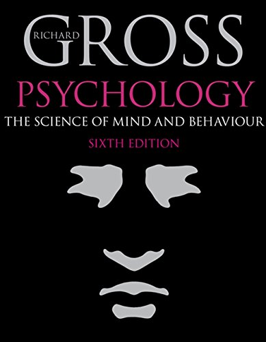 Psychology: The Science of Mind and Behaviour, 6th edition
