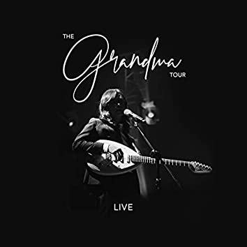 The Grandma Tour (Live)