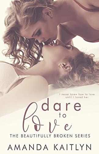 Dare To Love (The Beautifully Broken) (Volume 4)