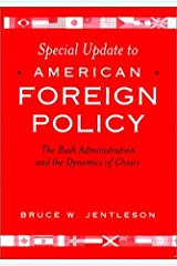 American Foreign Policy – The Bush Administration & the Dynamics of Choice Special Update Paperback