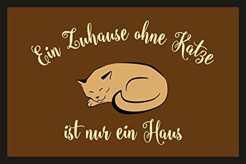RAHMENLOS Fußmatte Türmatte Schmutzfangmatte mit Motiv: EIN Zuhause ohne Katze ist nur EIN Haus 218
