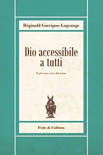 Dio accessibile a tutti: Il più non viene dal meno (Italian Edition)