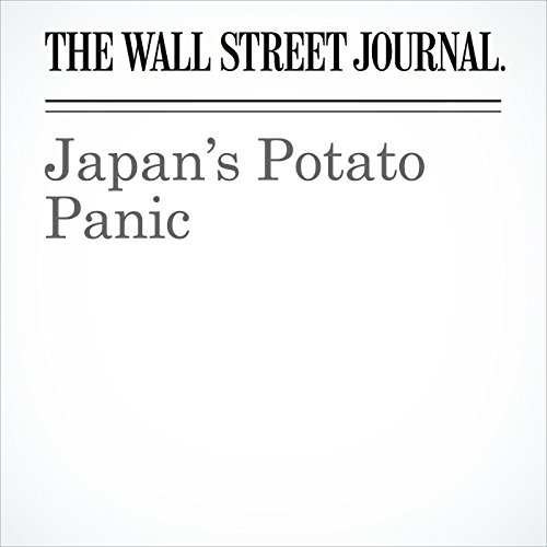 Japan's Potato Panic | The Wall Street Journal