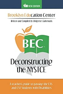 Deconstructing the NYSTCE A teacher's guide to passing the EAS and CST Students with Disabilities.
