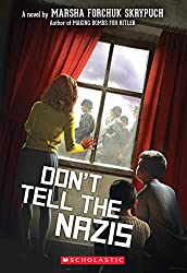 Don't Tell the Nazis by Marsha Forchuk Skrypuch