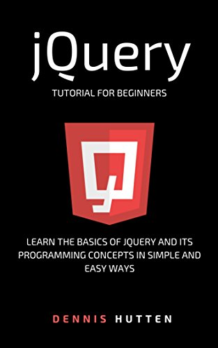 jQuery: jQuery Tutorial for Beginners Learn in Simple and Easy ways (English Edition)