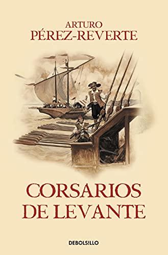 Corsarios de Levante (Las aventuras del capitn Alatriste 6)