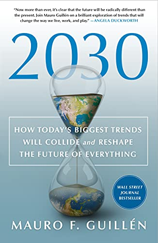 Compare Textbook Prices for 2030: How Today's Biggest Trends Will Collide and Reshape the Future of Everything  ISBN 9781250268198 by Guillen, Mauro F.