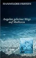 Angelos geheime Wege auf Mallorca: Katzenkrimi