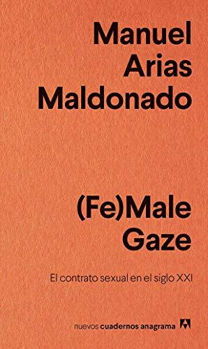 (Fe)Male Gaze (NUEVOS CUADERNOS ANAGRAMA) (Spanish Edition)