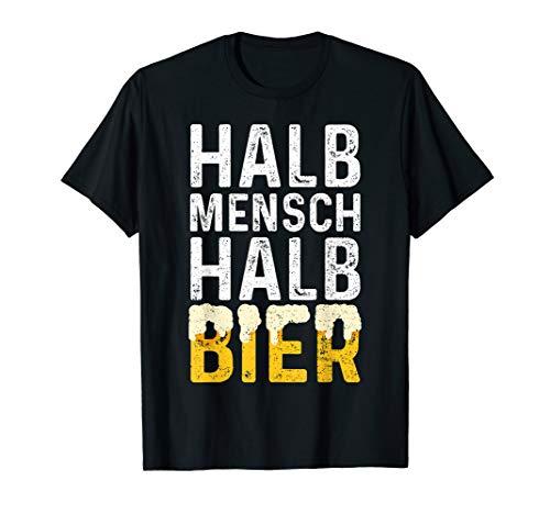 Halb Mensch Halb Bier - Biertrinker Spruch T-Shirt