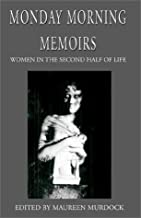 Monday Morning Memoirs: Women in the Second Half of Life