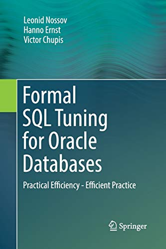 Formal SQL Tuning for Oracle Databases: Practical Efficiency - Efficient Practice