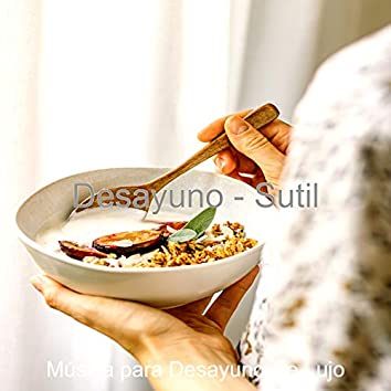 Desayuno - Sutil
