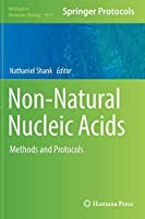 Non-Natural Nucleic Acids: Methods and Protocols (Methods in Molecular Biology, 1973)