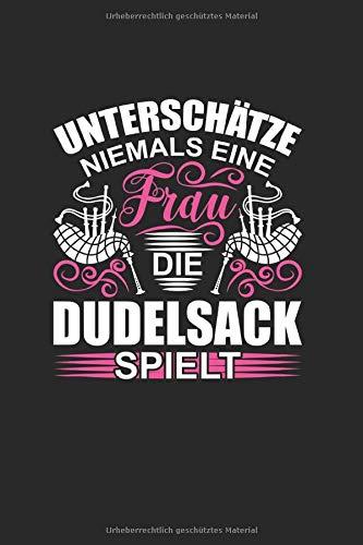 Frau mit Dudelsack - Nicht Unterschätzen Notizbuch: Musikinstrument Schottenrock   Notizheft   Schreibheft   Tagebuch  