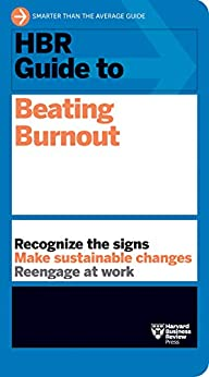HBR Guide to Beating Burnout by [Harvard Business Review]