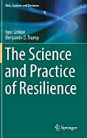 The Science and Practice of Resilience (Risk, Systems and Decisions)