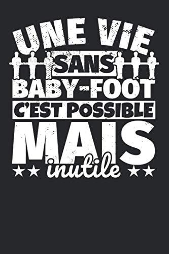 Carnet doublé: Une vie sans Baby-foot c'est possible mais inutile