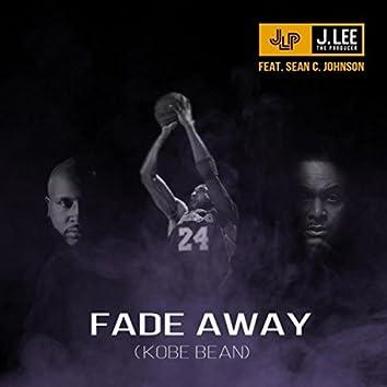 Fade Away (Kobe Bean) [feat. Sean C. Johnson]