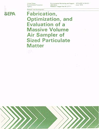 Fabrication optimization and evaluation of a massive volume air sampler of sized respirable particulate matter (English Edition)