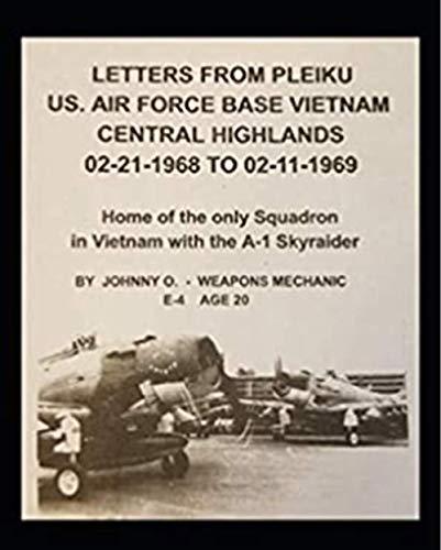 Letters From Pleiku U.S. Airforce Base Vietnam (English Edition)