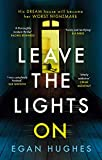 Leave the Lights On: His DREAM house is about to become her worst NIGHTMARE (English Edition)