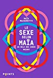 Le Sexe selon Maia. Au-delà des idées reçues
