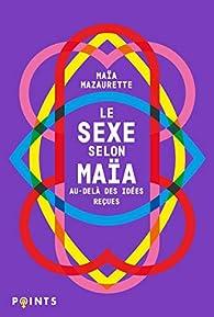 Le sexe selon Maïa par Maïa Mazaurette